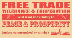 Free Trade, Tolerance and Cooperation…