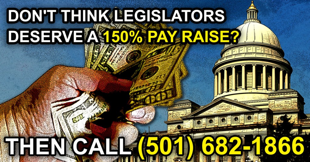 Don't think legislators deserve a 150% pay raise?