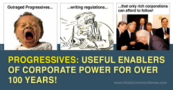 Progressives – Useful Enablers of Corporate Power