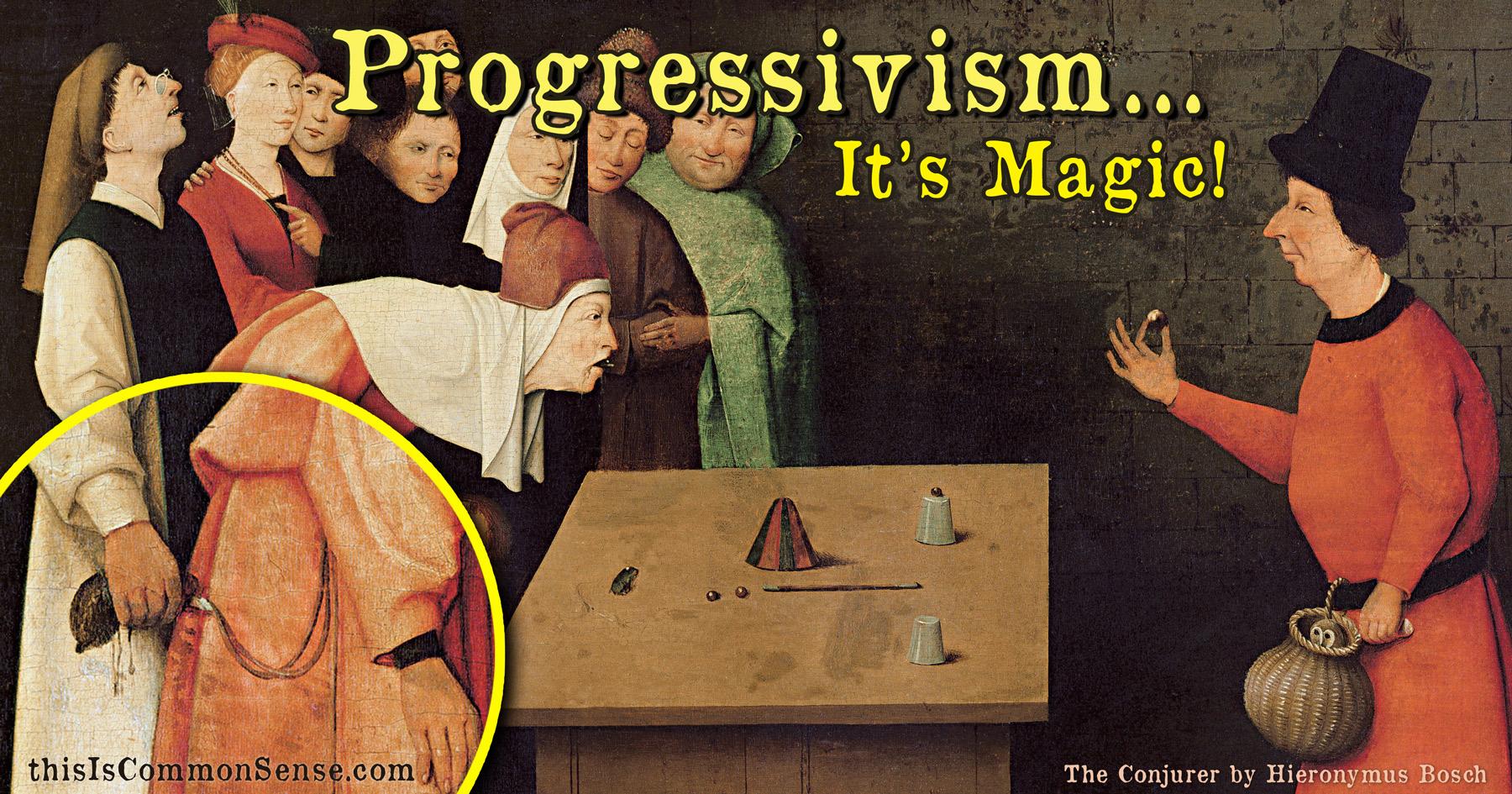 progressivism, meme, progressives, magic, Paul Jacob
