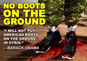 no boots on the ground, meme, Obama, war, Syria, lies, peace, Common Sense, Paul Jacob, Jim Gill, illustration