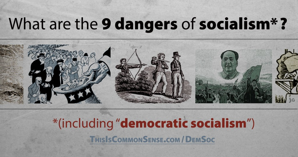 "9 Dangers of ""Democratic Socialism"""