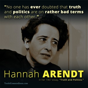 Hannah Arendt, Truth, politics, quote, quotation, meme