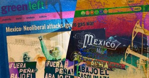Mexico, oil, nationalize, socialism, neoliberalism