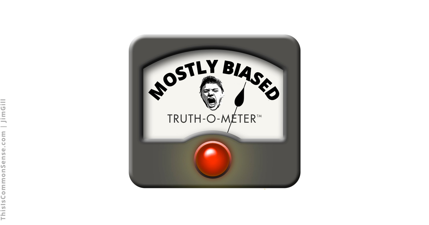 Politifact, Snopes, facts, fact check, bias, propaganda, lie, truth, interpretation, analysis