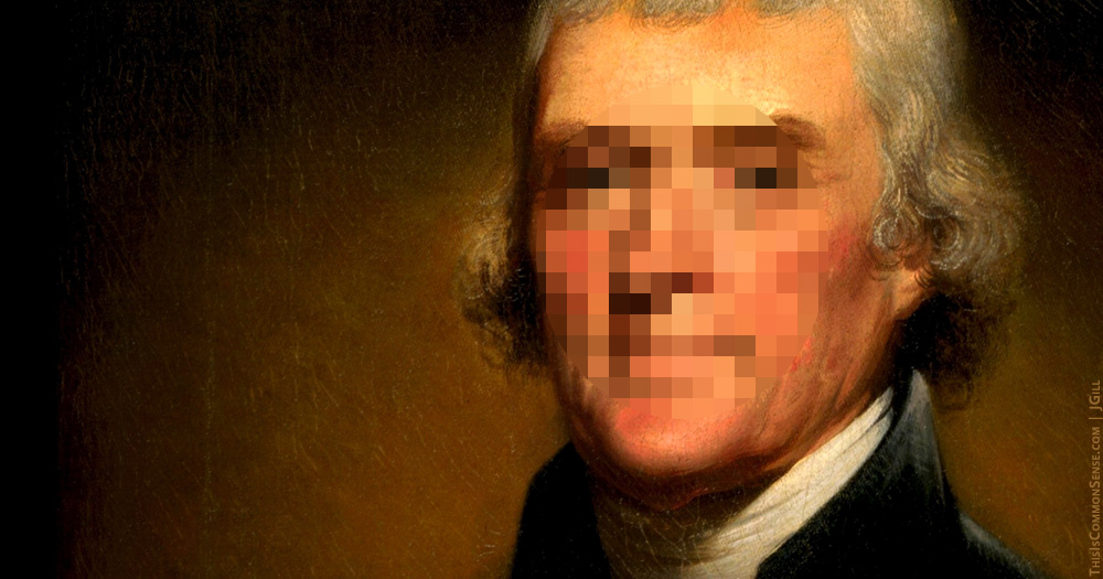 Thomas Jefferson, pixelated, Robert E. Lee, Washington, Jefferson, free speech, slavery, Nazis, Charlottesville, KKK, slippery slope