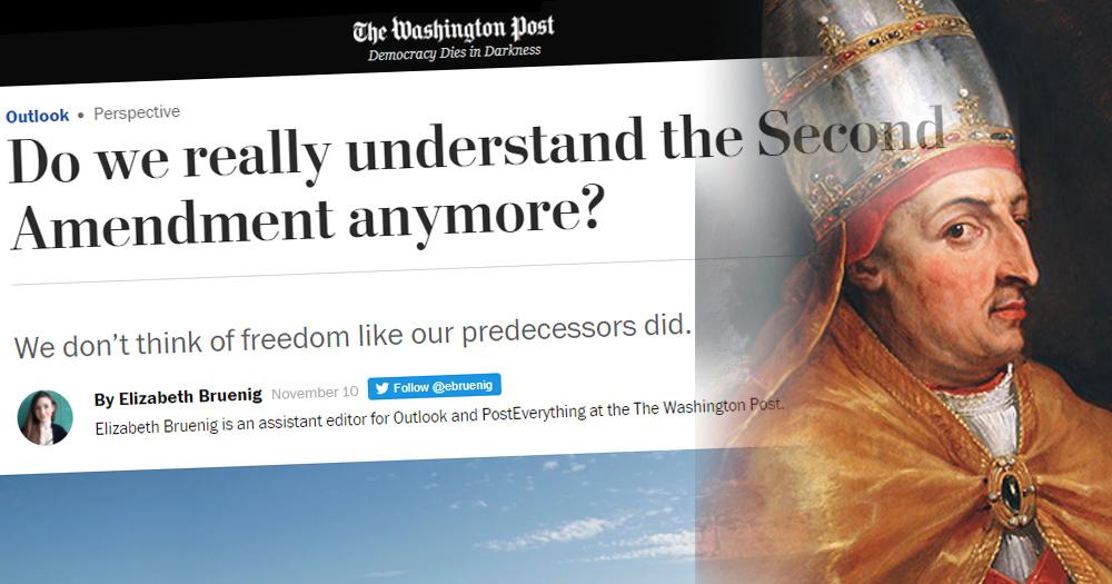 Second Amendment, gun control, freedom, Washington Post, Elizabeth Bruenig, pope, Middle Ages