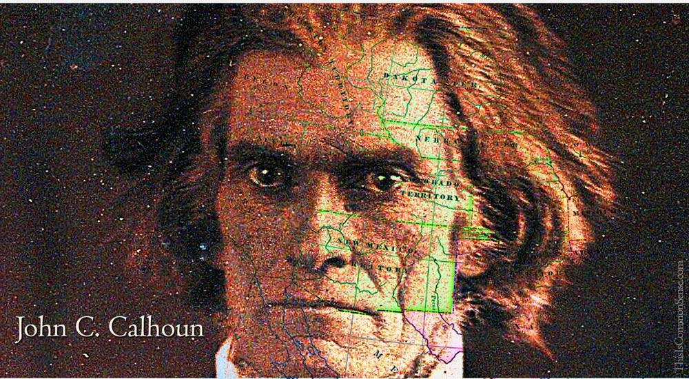 John C. Calhoun, nullification, federalism, states rights,